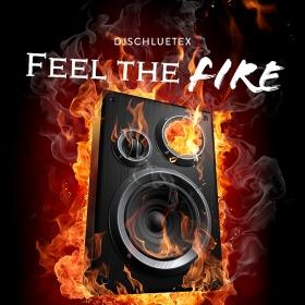 DJSCHLUETEX - FEEL THE FIRE